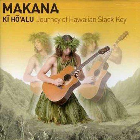 Makana   Kihoalu  Journey Of Hawaiian Slack Key  Cd