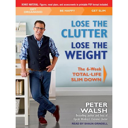 Lose the Clutter, Lose the Weight : The Six-Week Total-Life Slim (Lose The Clutter Lose The Weight Reviews)