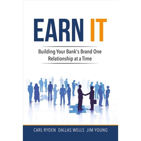 Earn It   Building Your Banks Brand One Relationship At A Time