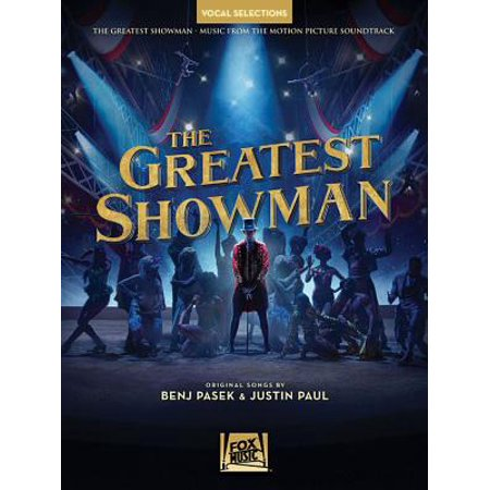 The Greatest Showman - Vocal Selections : Vocal Line with Piano Accompaniment