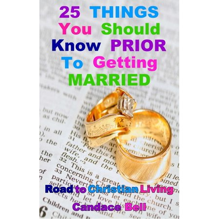 25 Things You Should Know Prior to Getting Married: Road to Christian Living - (Things To Get A Married Couple For Christmas)