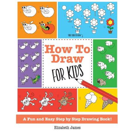 How to Draw for Kids : A Fun and Easy Step by Step Drawing (Drawing For Beginners Step By Step Easy)
