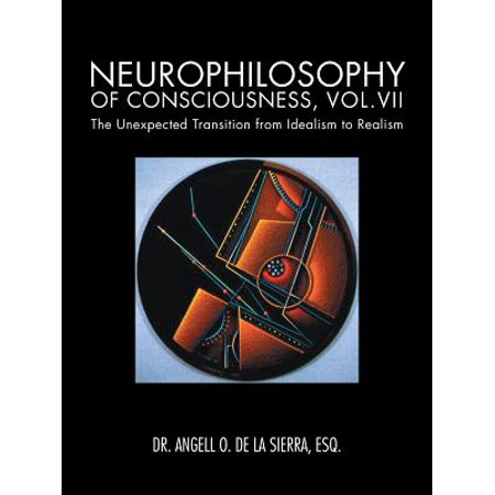Neurophilosophy of Consciousness, Vol.Vii - eBook