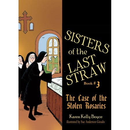Sisters of the Last Straw Vol 3 : The Case of the Stolen Rosaries ()