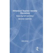 Millennial Teacher Identity Discourses: Balancing Self and Other (Hardcover)