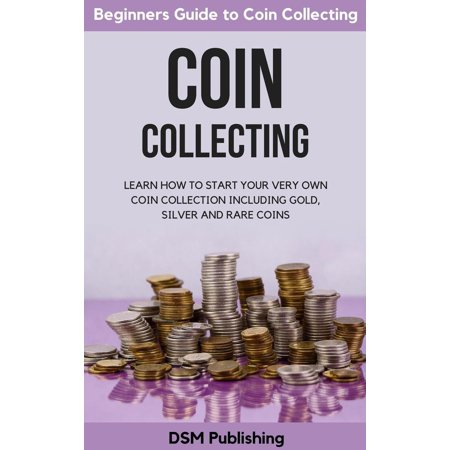 Rare Roman Coin (Coin Collecting: Learn How to Start Your Very Own Coin Collection Including Gold, Silver and Rare Coins - eBook)