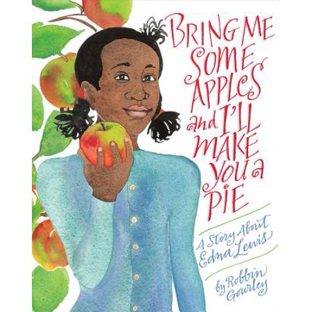 Bring Me Some Apples and I'll Make You a Pie : A Story About Edna