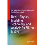 Device Physics, Modeling, Technology, and Analysis for Silicon MESFET - eBook