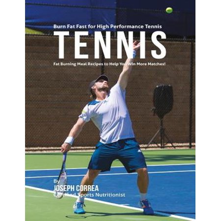 High Performance Fat - Burn Fat Fast for High Performance Table Tennis: Fat Burning Meal Recipes to Help You Win More! - eBook