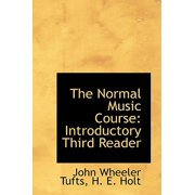 The Normal Music Course : Introductory Third Reader