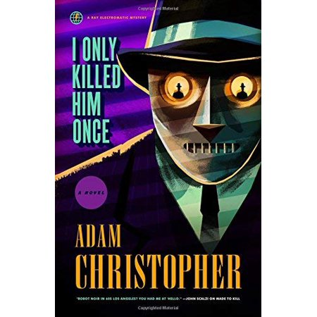 I Only Killed Him Once (Ray Electromatic Mysteries, Bk. 3) - image 1 of 1