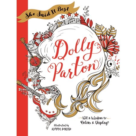 She Said It Best: Dolly Parton : Wit & Wisdom to Color &