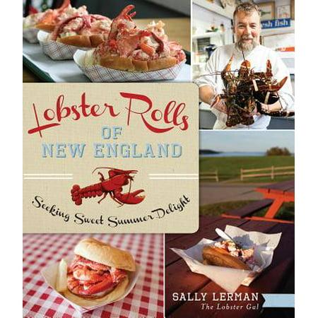 Lobster Rolls of New England : Seeking Sweet Summer (Fun Summer Day Trips In New England)