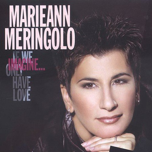 Marieann Meringolo - Imagine If We Only Have Love [CD]