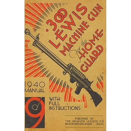 .300 Lewis Machine Gun for the Home Guard 1940 Manual