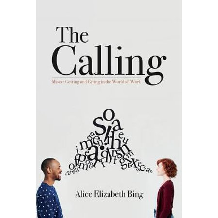 The Calling  Master Getting And Giving In The World Of Work