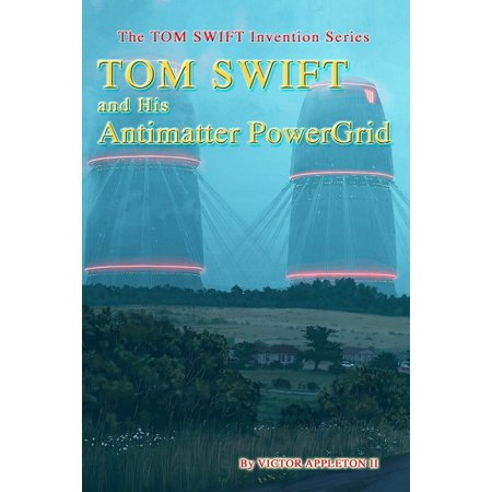 Tom Swift Invention: His Antimatter PowerGrid (Series #31) (Paperback)