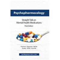 Psychopharmacology: Straight Talk on Mental Health Medications, Third Edition (Paperback)