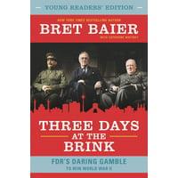 Three Days at the Brink: FDR's Daring Gamble to Win World War II (Hardcover)