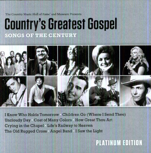 Country's Greatest Gospel: Songs Of The Century - Platinum Edition