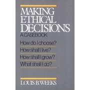 Making Ethical Decisions: A Casebook (Paperback)