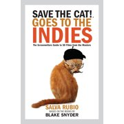 Save the Cat! Goes to the Indies : The Screenwriters Guide to 50 Films from the Masters