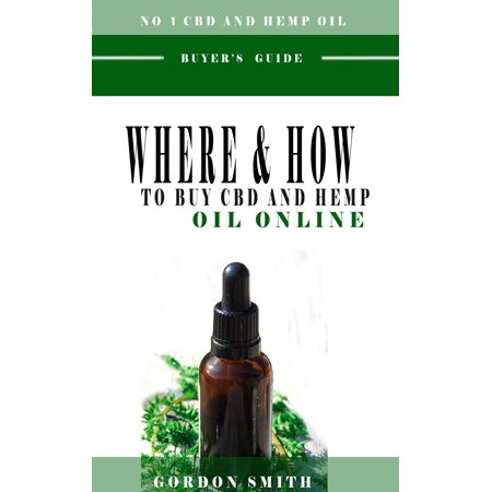 Where And How To Buy CBD And Hemp Oil Online - eBook ()