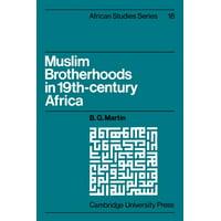 African Studies: Muslim Brotherhoods in Nineteenth-Century Africa (Paperback)