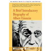 A Brief Introductory Biography of Albert Einstein (Paperback)
