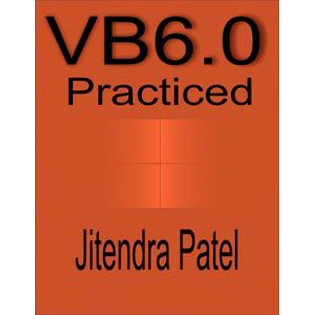 Visual Basic 6.0 Practiced - eBook