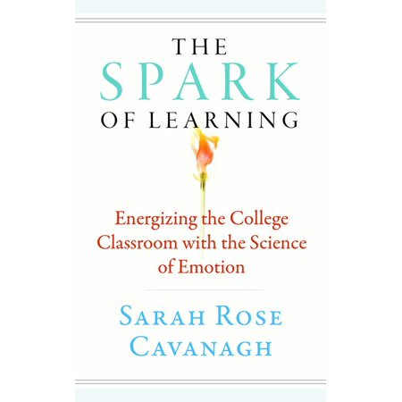The Science Of Attention How To Capture >> The Spark Of Learning Energizing The College Classroom With The