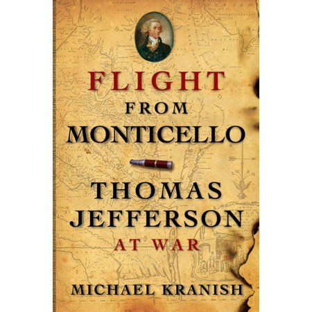 Flight from Monticello: Thomas Jefferson at War - eBook