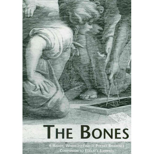 The Bones: A Handy, Where-to-find-it Pocket Reference Companion to Euclid's Elements