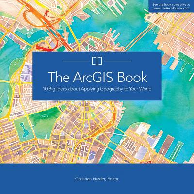 Arcgis Books: The Arcgis Book (Paperback)