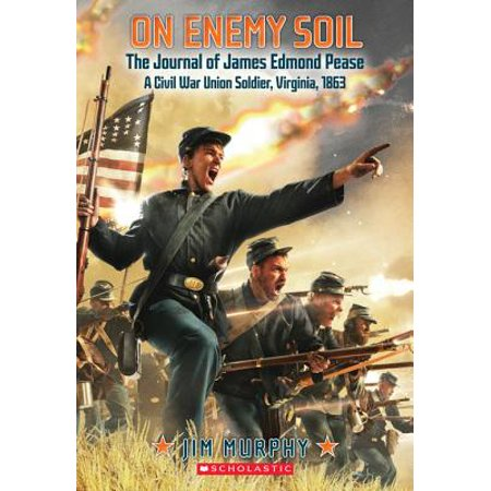 On Enemy Soil: Journal of James Edmond Pease, a Civil War Union Soldier -
