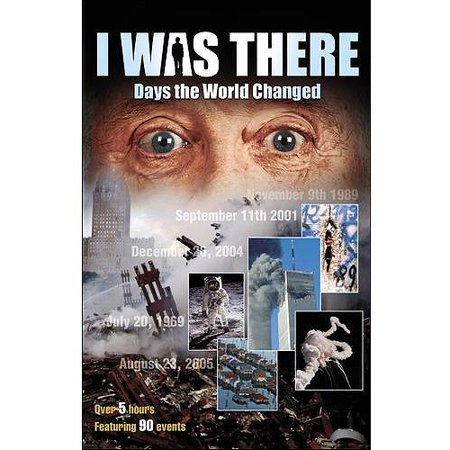 I Was There  Days The World Changed  Full Frame