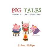 Pig Tales: Stories of Law Enforcement (Paperback)