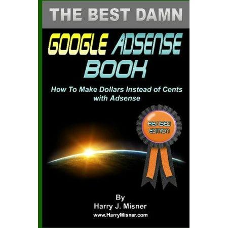 The Best Damn Google Adsense Book B Edition