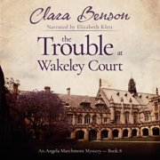 Trouble at Wakeley Court, The - Audiobook