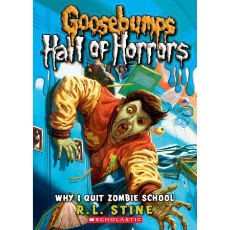 Goosebumps: Hall of Horrors #4: Why I Quit Zombie School - eBook