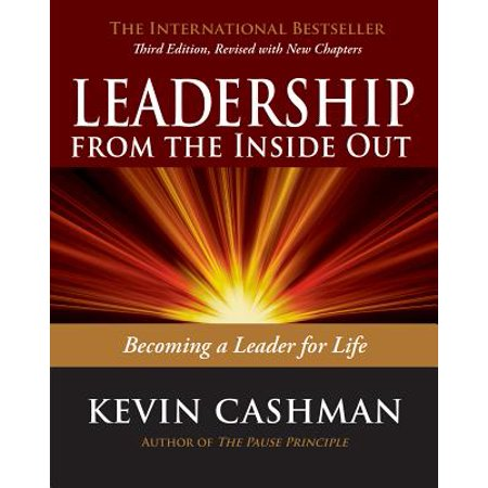Leadership from the Inside Out : Becoming a Leader for (Leadership From The Inside Out Kevin Harney)