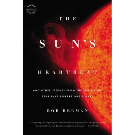 The Sun's Heartbeat : And Other Stories from the Life of the Star That Powers Our