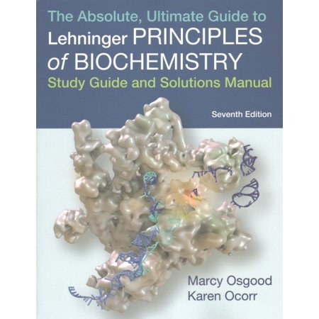 Absolute, Ultimate Guide to Principles of Biochemistry Study Guide and Solutions