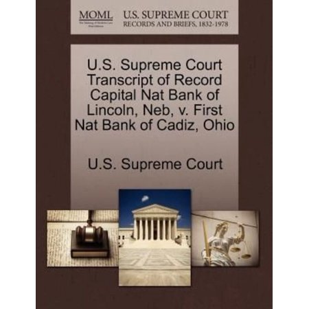 U S  Supreme Court Transcript Of Record Capital Nat Bank Of Lincoln  Neb  V  First Nat Bank Of Cadiz  Ohio