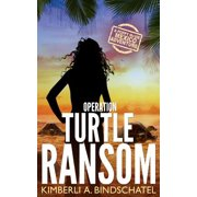 Operation Turtle Ransom : A Suspenseful, Wild-Ride-Of-An-Adventure on a Tropical Beach in Mexico