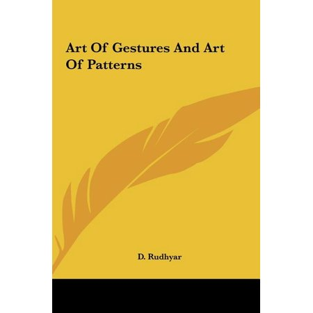 Art of Gestures and Art of Patterns Art of Gestures and Art of Patterns Art of Gestures and Art of Patterns