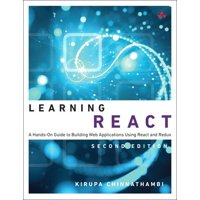 Learning: Learning React: A Hands-On Guide to Building Web Applications Using React and Redux (Paperback)