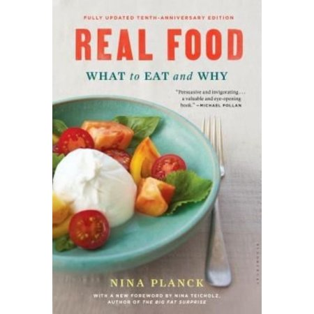 Real Food  What To Eat And Why