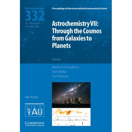 Astrochemistry VII (Iau S332) : Through the Cosmos from Galaxies to