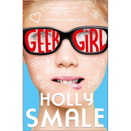 Geek Girl. by Holly Smale - Gifts For Geeky Girls